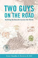 TWO GUYS ON THE ROAD: Walking Backwards Across the World (Paperback)
