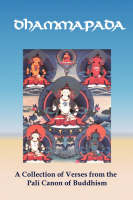 Dhammapada: A Collection of Verses from the Pali Canon of Buddhism (Paperback)