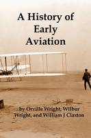 A History of Early Aviation (Paperback)