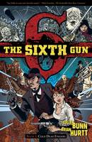 The Sixth Gun Volume 1: Cold Dead Fingers (Paperback)