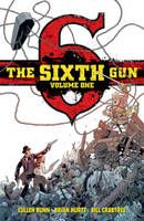 The Sixth Gun Deluxe Edition Volume 1 (Hardback)