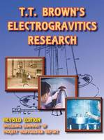T T Brown's Electrogravitics Research (Paperback)