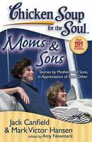 Moms & Sons: Stories by Mothers and Sons, in Appreciation of Each Other - Chicken Soup for the Soul (Paperback)