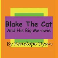 Blake The Cat---And His Big Me-Owie (Paperback)