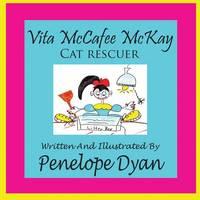Vita McCafee McKay, Cat Rescuer (Paperback)
