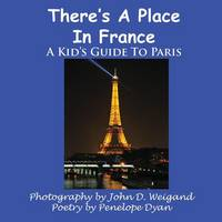 There's A Place In France, A Kid's Guide To Paris (Paperback)
