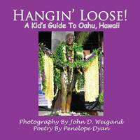 Hangin' Loose! A Kid's Guide To Oahu, Hawaii (Paperback)