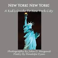 New York! New York! A Kid's Guide To New York City (Paperback)