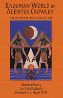 Enochian World of Aleister Crowley: Enochian Sex Magick: 2nd Edition (Paperback)