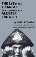 Eye in the Triangle: An Interpretation of Aleister Crowley