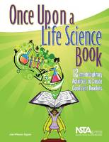 Once Upon a Life Science Book: 12 Interdisciplinary Activities to Create Confident Readers (Paperback)