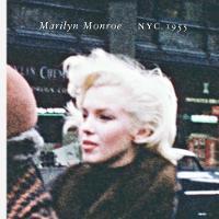 Marilyn Monroe: Nyc, 1955 (Hardback)