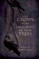 The Crows Were Laughing in Their Trees (Paperback)