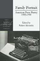 Family Portrait: American Prose Poetry 1900 - 1950: American Prose Poetry 1900 - 1950 (Paperback)