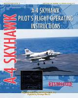 A-4 Skyhawk Pilot's Flight Operating Instructions (Paperback)