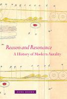 Reason and Resonance: A History of Modern Aurality - Zone Books (Paperback)