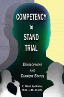 Competency to Stand Trial: Development and Current Status (Paperback)