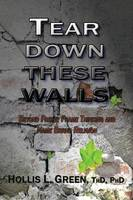 Tear Down These Walls: Beyond Freeze Frame Thinking and Name Brand Religion (Paperback)