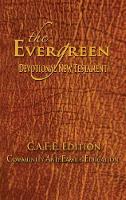 The Evergreen Devotional New Testament Ednt: C.A.F.E. Edition (Hardback)