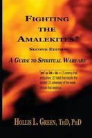 Fighting the Amalekites: A Guide to Spiritual Warfare (Paperback)