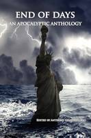 End of Days: An Apocalyptic Anthology (Paperback)