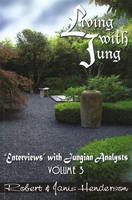 Living with Jung: v. 3: Enterviews with Jungian Analysts (Paperback)