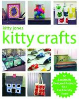 Kitty Jones Kitty Crafts: 20 Beautifully Designed Projects for a Cat-Friendly Home (Paperback)