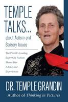 Temple Talks....About Autism and Sensory Issues: The World's Leading Expert on Autism Shares Her Advice and Experiences (Paperback)