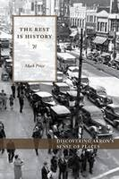 Rest is History: True Tales from Akron's Vibrant Past (Paperback)