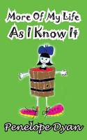 More of My Life as I Know It (Paperback)