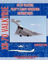 XB-70 Valkerie Pilot's Flight Operating Manual (Paperback)