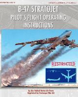 B-47 Stratojet Pilot's Flight Operating Instructions (Paperback)