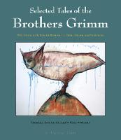 Selected Tales Of The Brothers Grimm: with Haitian Art by Edouard Duval-Carrie, Pascale Monnin, and Franketienne (Hardback)