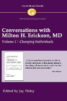 Conversations with Milton H. Erickson MD Vol 1: Volume I, Changing Individuals (Paperback)