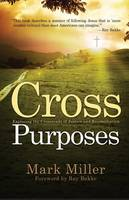 Cross Purposes: Exploring the Crossroads of Justice and Reconciliation (Paperback)