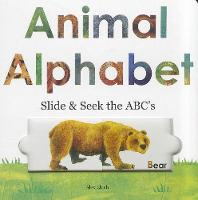 Animal Alphabet: Slide and Seek the ABCs (Board book)