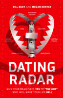 """Dating Radar: Why Your Brain Says Yes to """"The One"""" Who Will Make Your Life Hell (Paperback)"""