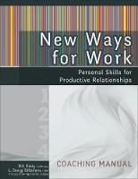 New Ways for Work: Coaching Manual: Personal Skills for Productive Relationships (Paperback)