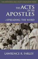 The Acts of the Apostles: Spreading the Word - Orthodox Bible Study Companion (Paperback)