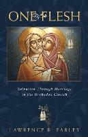 One Flesh: Salvation Through Marriage in the Orthodox Church (Paperback)