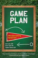 Game Plan: A Man's Guide to Achieving Emotional Fitness (Paperback)