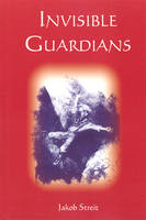Invisible Guardians: True Stories of Fateful Encounters (Paperback)
