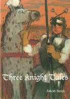Three Knight Tales (Paperback)