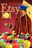 Etsy 101: Sell Your Crafts on Etsy, the DIY Marketplace for Handmade, Vintage and Crafting Supplies (Paperback)