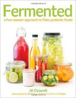 Fermented: A Four Season Approach to Paleo Probiotic Foods (Paperback)