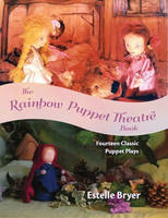 The Rainbow Puppet Theater Book: Fourteen Classic Puppet Plays (Paperback)