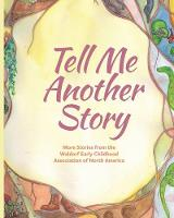 Tell Me Another Story: More Stories from the Waldorf Early Childhood Association of North America (Paperback)