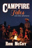 Campfire Tales: And Other Adventures (Paperback)