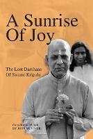 A Sunrise of Joy: The Lost Darshans of Swami Kripalu (Paperback)