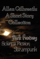 Allan Gilbreath: A Short Story Collection (Hardback)